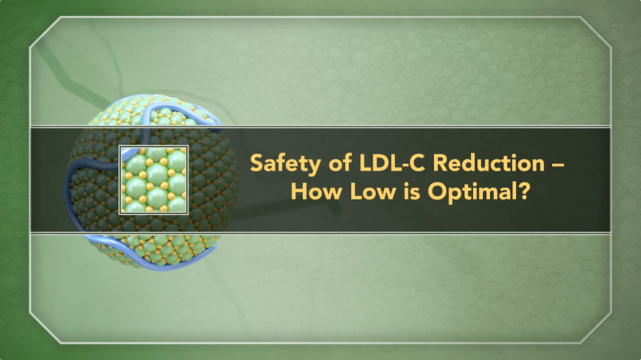 "Safety of LDL-C Reduction â€"" How Low is Optimal?"